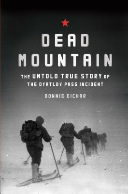 Dead Mountain: The Untold True Story of the Dyatlov Pass Incident Cover Image