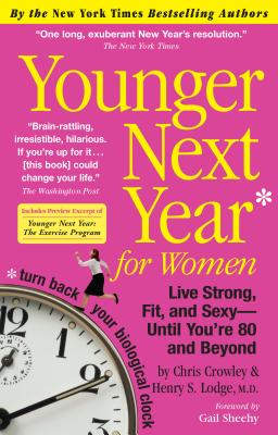 Younger Next Year for Women: Live Strong, Fit, and Sexy - Until You're 80 and Beyond Cover Image