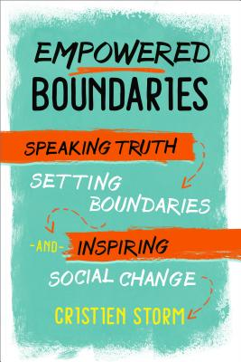 Empowered Boundaries: Speaking Truth, Setting Boundaries, and Inspiring Social Change Cover Image