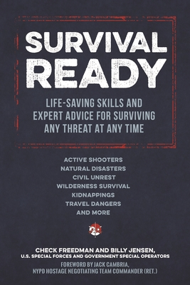 Survival Ready: Life-saving skills and expert advice for surviving any threat at any time Cover Image