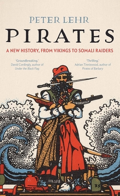 Pirates: A New History, from Vikings to Somali Raiders cover