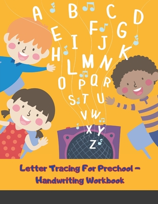 Letter Tracing For Prechool - Handwriting Workbook: Alphabet, Letters, Handwriting Practice - Trace letters of the alphabet for Preschoolers, 8.5 in x Cover Image