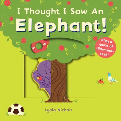 I Thought I Saw an Elephant! Cover Image
