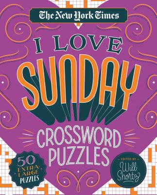 The New York Times I Love Sunday Crossword Puzzles: 50 Extra-Large Puzzles Cover Image