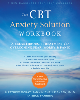The CBT Anxiety Solution Workbook: A Breakthrough Treatment for Overcoming Fear, Worry, and Panic Cover Image