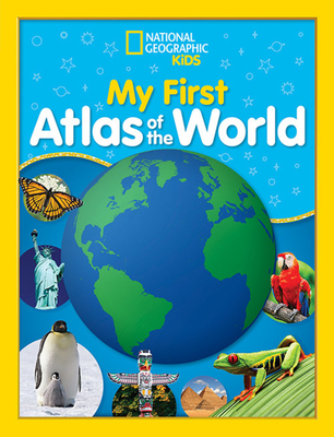 National Geographic Kids: My First Atlas of the World