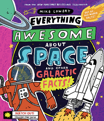 Everything Awesome About Space and Other Galactic Facts! Cover Image
