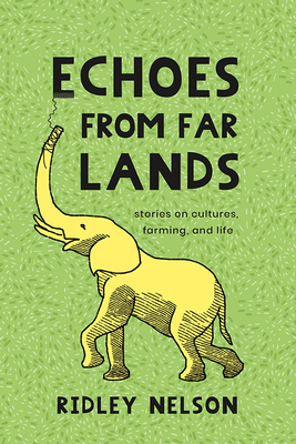 Echoes from Far Lands: Stories on Cultures, Farming, and Life Cover Image