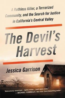 The Devil's Harvest: A Ruthless Killer, a Terrorized Community, and the Search for Justice in California's Central Valley Cover Image