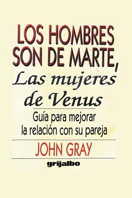Los Hombres Son De Marte, Las Mujeres de Venus: Guia para mejorar la relacion con su pareja Cover Image