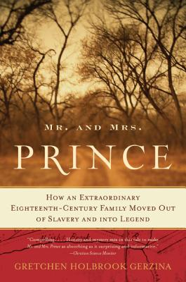 Mr. and Mrs. Prince: How an Extraordinary Eighteenth-Century Family Moved Out of Slavery and into Legend Cover Image