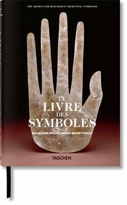 Le Livre Des Symboles. Réflexions Sur Des Images Archétypales Cover Image