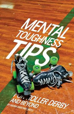 Mental Toughness Tips: For Roller Derby and Beyond Cover Image