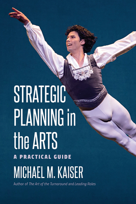 Strategic Planning in the Arts: A Practical Guide Cover Image