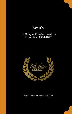 South: The Story of Shackleton's Last Expedition, 1914-1917 Cover Image