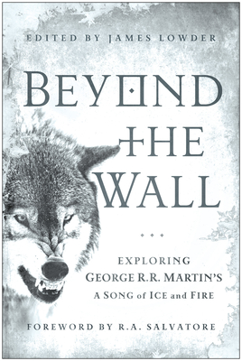 Beyond the Wall: Exploring George R. R. Martin's a Song of Ice and Fire Cover Image