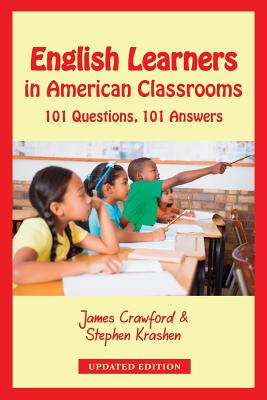 English Learners in American Classrooms: 101 Questions, 101 Answers Cover Image