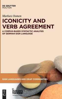 Iconicity and Verb Agreement: A Corpus-Based Syntactic Analysis of German Sign Language (Sign Languages and Deaf Communities [Sldc] #15) Cover Image