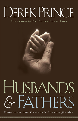 Husbands and Fathers: Rediscover the Creator's Purpose for Men Cover Image