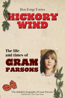 Hickory Wind - The Biography of Gram Parsons Cover Image