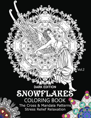 Snowflake Coloring Book Dark Edition Vol.2: The Cross & Mandala Patterns Stress Relief Relaxation Cover Image