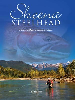 Skeena Steelhead: Unknown Past, Uncertain Future Cover Image