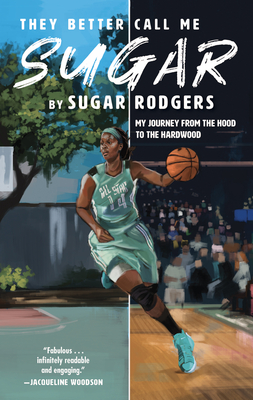 They Better Call Me Sugar: My Journey from the Hood to the Hardwood Cover Image