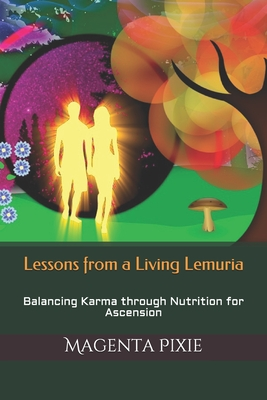 Lessons from a Living Lemuria: Balancing Karma through Nutrition for Ascension Cover Image
