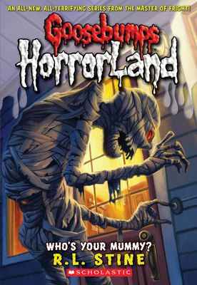 Cover for Who's Your Mummy? (Goosebumps HorrorLand #6)