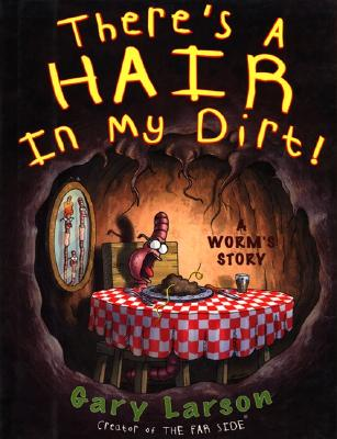 There's a Hair in My Dirt!: A Worm's Story Cover Image