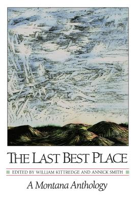 The Last Best Place: A Montana Anthology Cover Image