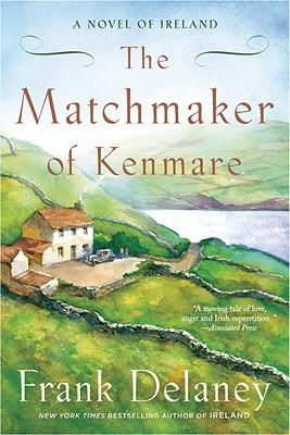 The Matchmaker of Kenmare: A Novel of Ireland Cover Image