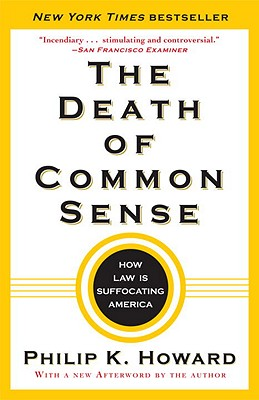 The Death of Common Sense: How Law Is Suffocating America Cover Image