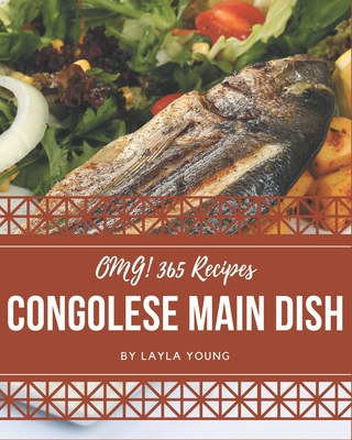 OMG! 365 Congolese Main Dish Recipes: Cook it Yourself with Congolese Main Dish Cookbook! Cover Image