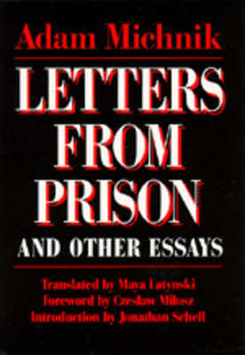 Cover for Letters From Prison and Other Essays (Society and Culture in East-Central Europe #2)