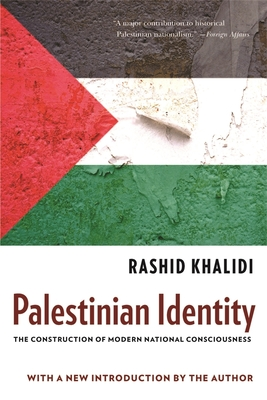 Palestinian Identity: The Construction of Modern National Consciousness Cover Image