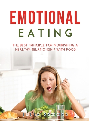 Emotional Eating: The Best Principle for Nourishing a Healthy Relationship with Food Cover Image