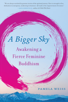 A Bigger Sky: Awakening a Fierce Feminine Buddhism Cover Image