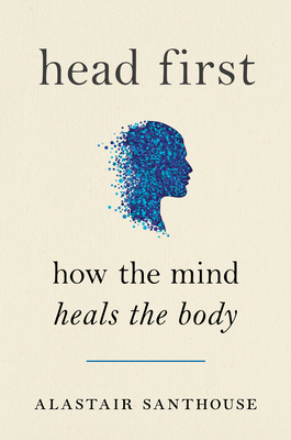 Head First: How The Mind Heals The Body Cover Image
