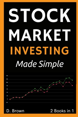 Stock Market Investing Made Simple - 2 Books in 1: Your Personal Guide to Financial Freedom Cover Image