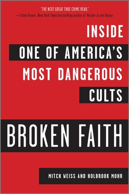 Broken Faith: Inside One of America's Most Dangerous Cults Cover Image