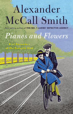 Pianos and Flowers: Brief Encounters of the Romantic Kind Cover Image