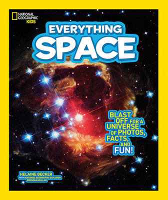 National Geographic Kids Everything Space: Blast Off for a Universe of Photos, Facts, and Fun! Cover Image