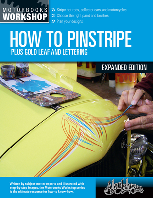 How to Pinstripe, New Edition: Including Gold Leaf and Lettering (Motorbooks Workshop) Cover Image