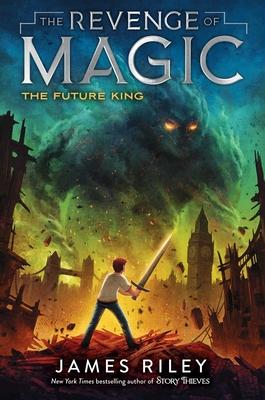 The Future King (The Revenge of Magic #3) Cover Image