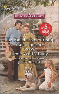 The Rancher's Courtship & Lone Wolf's Lady Cover Image