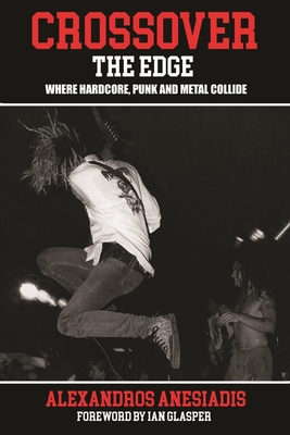 Crossover the Edge: Where Hardcore, Punk And Metal Collide Cover Image