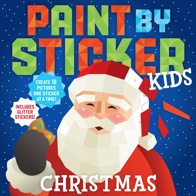 Paint by Sticker Kids: Christmas: Create 10 Pictures One Sticker at a Time! Includes Glitter Stickers Cover Image