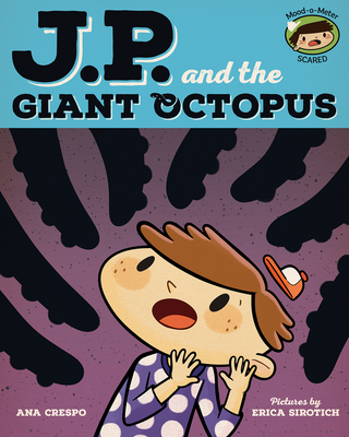 JP and the Giant Octopus: Feeling Afraid (My Emotions and Me) Cover Image