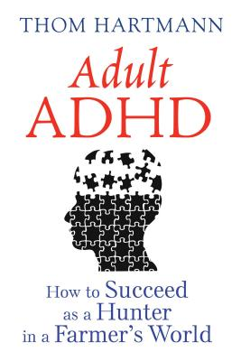 Adult ADHD: How to Succeed as a Hunter in a Farmer's World Cover Image